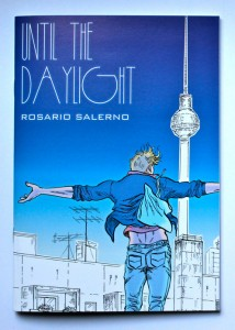 Until The Daylight  - An Independent Berlin Comic by Rosario Salerno